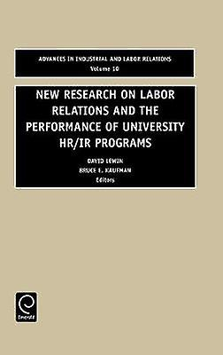New Research on Labour Relations and the Perforhommece of University HRIR 10 by David Lewin & Lewin