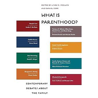 What Is Parenthood Contemporary Debates about the Family by McClain & Linda C.