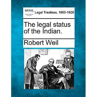The legal status of the Indian. by Weil & Robert