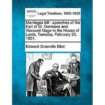 結婚は、火曜日 1851 年 2 月 25 日聖ドイツ人の伯爵、貴族院子爵ゲージのスピーチを請求します。エリオット ・ エドワード ・ グランビルによって