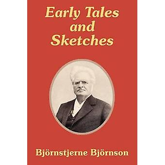 Early Tales and Sketches by Bjornson & Bjornstjerne
