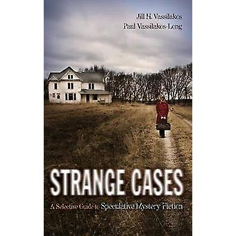 Strange Cases A Selective Guide to Speculative Mystery Fiction by Vassilakos & Jill