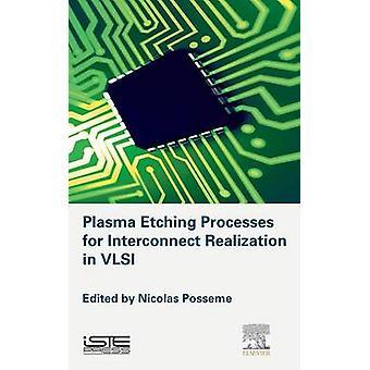 Plasma etsning processer för Interconnects insikten i VLSI av Posseme