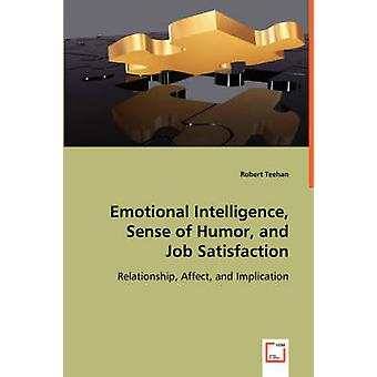 Intelligenza emotiva senso dell'umorismo e soddisfazione sul lavoro di Teehan & Robert