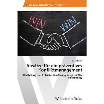 Ansatze Fur Ein Praventives Konfliktmanagement por Karin Swain