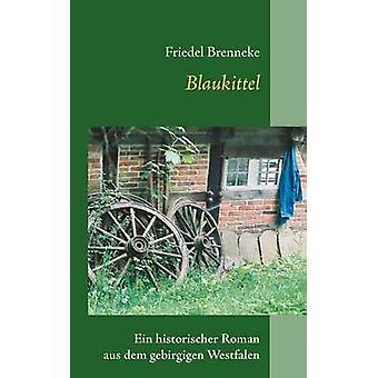 Brenneke ・ フリーデルによって Blaukittel