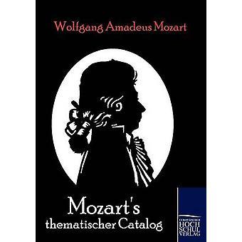 Mozart thematischer catalogus door Mozart & Wolfgang Amadeus