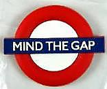 Mind The Gap (London Transport) rubber fridge magnet   (ba)
