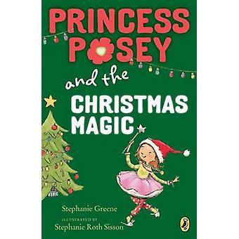 Princess Posey and the Christmas Magic by Stephanie Greene - 97801424