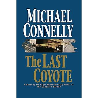 The Last Coyote by Michael Connelly - 9780316153904 Book