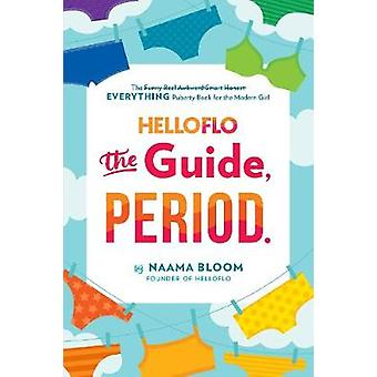 Helloflo - The Guide - Period. by Naama Bloom - 9780399187292 Book