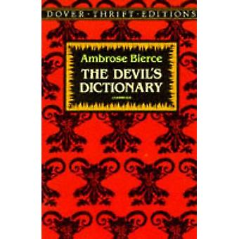 The Devil's Dictionary (New edition) by Ambrose Bierce - 978048627542