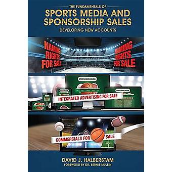 The Fundamentals of Sports Media and Sponsorship Sales - Developing Ne