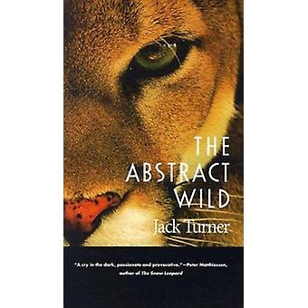 The Abstract Wild by Jack Turner - 9780816516995 Book