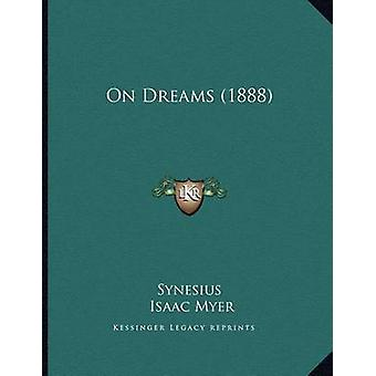 On Dreams (1888) by Synesius - Isaac Myer - 9781164822028 Book