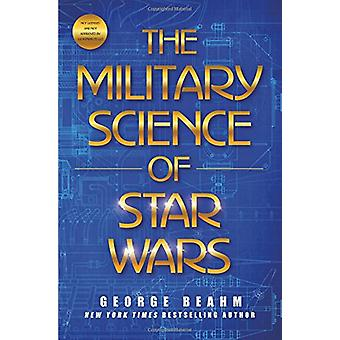 The Military Science of Star Wars by George Beahm - 9781250124746 Book