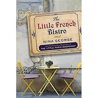 The Little French Bistro - Large Print by Nina George - 9781524779481