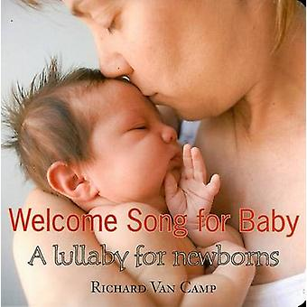 Welcome Song for Baby - A Lullaby for Newborns by Richard Van Camp - 9