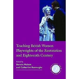 Teaching British Women Playwrights of the Restoration and Eighteenth