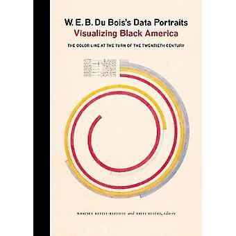 W. E. B. Du Bois's Data Portraits - Visualizing Black America by W. E.