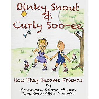 Oinky Snout & Curly Soo-Ee - How They Became Friends by Francesca Krem