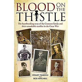 Blut auf der Distel - die herzzerreißende Geschichte der bemerkenswerten Cranston-Familie und ihre bemerkenswerte Opfer
