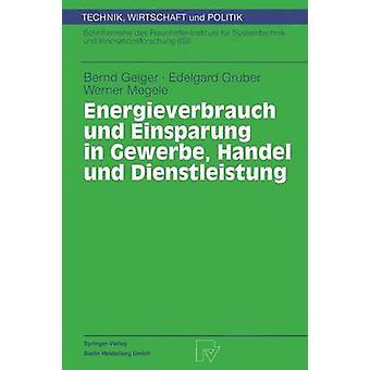 Energieverbrauch und Einsparung in Gewerbe Handel und Dienstleistung by Geiger & Bernd