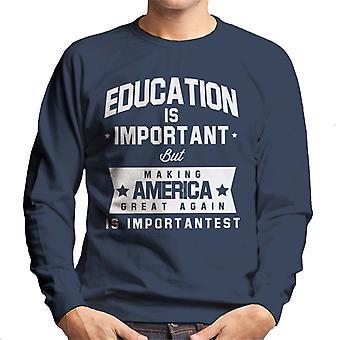 Educação é importante, mas tornando a América excelente novamente é importante camisola homens