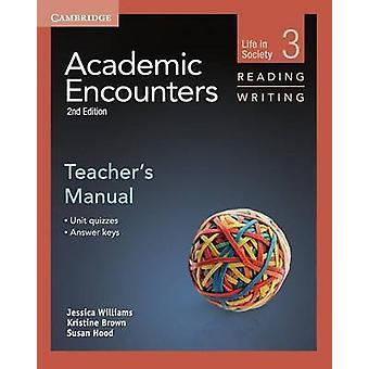 Academic Encounters Level 3 Teachers Manual Reading and Writing by Jessica Williams & Kristine Brown & Sue Hood & Bernard Seal