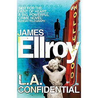 La Confidential - Classic Noir by James Ellroy - 9780099537885 Book