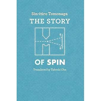 The Story of Spin by S. Tomonaga - Takeshi Oka - 9780226807942 Book