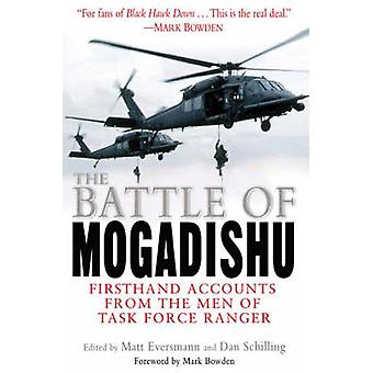 The Battle of Mogadishu - Firsthand Accounts from the Men of Task Forc