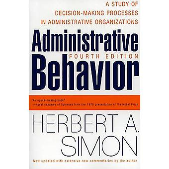 Administrative Behavior - A Study of Decision-Making Processes in Admi