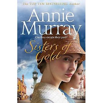 Sisters of Gold by Annie Murray - 9781509841516 Book