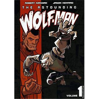 L'incroyable homme-loup - v. 1 par Robert Kirkman - Jason Howard - 9781