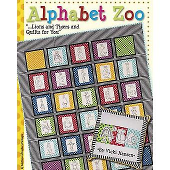 Alphabet Zoo - ... Lions and Tigers and Quilts for You by Vicki Hansen