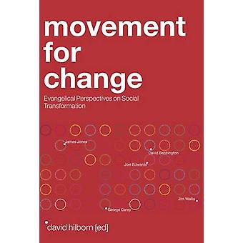 Movement for Change - Evangelical Perspectives on Social Transformatio