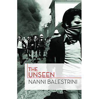 The Unseen (2nd) by Nanni Balestrini - Antonio Negri - Liz Heron - 97