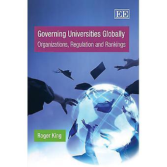 Governing Universities Globally - Organizations - Regulation and Ranki