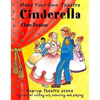 Make Your Own Theatre - Cinderella by Clare Beaton - Clare Beaton - 97