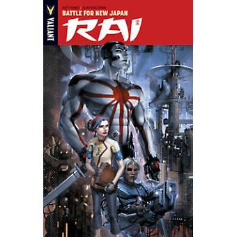 Rai - Volume 2 - Battle for New Japan  by Clayton Crain - Matt Kindt -
