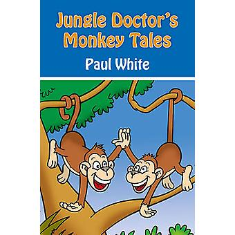 Jungle Doctor's Monkey Tales by Paul White - 9781845506094 Book