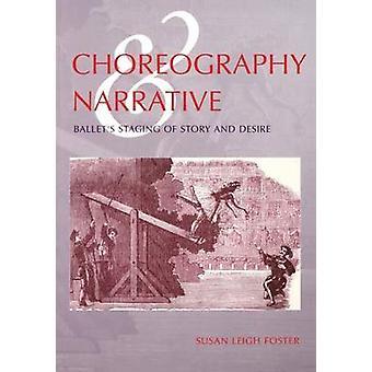 バレエの話と欲望のステージングの振り付けと物語 - s