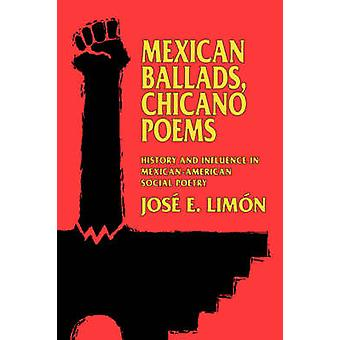 Mexican Ballads - Chicano Poems - History and Influence in Mexican-Ame