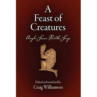 A Feast of Creatures - Anglo-Saxon Riddle-Songs by Craig Williamson -
