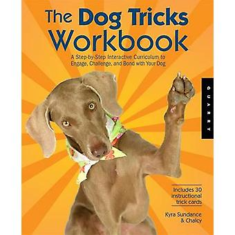 The Dog Tricks and Training Workbook - A Step-by-step Interactive Curr