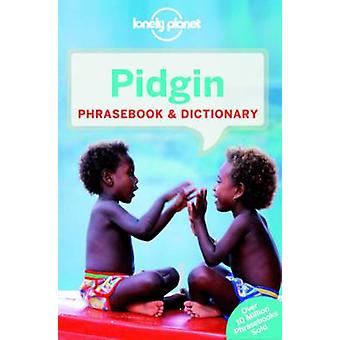 Lonely Planet Pidgin Phrasebook & Dictionary (4th Revised edition) by