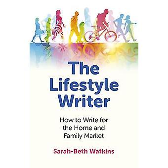 Den livsstil författaren - hur man skriver för hem och familj marknaden genom