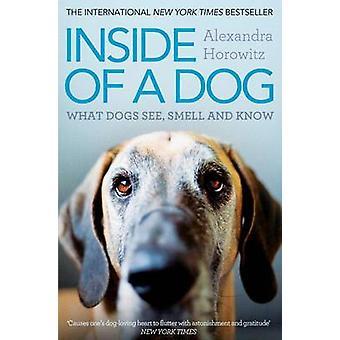 Dentro de um cão - o que ver cães - cheiro - e sei por Alexandra Horowi