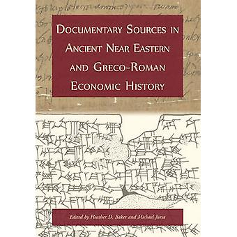 Documentary Sources in Ancient Near Eastern and Greco-Roman Economic
